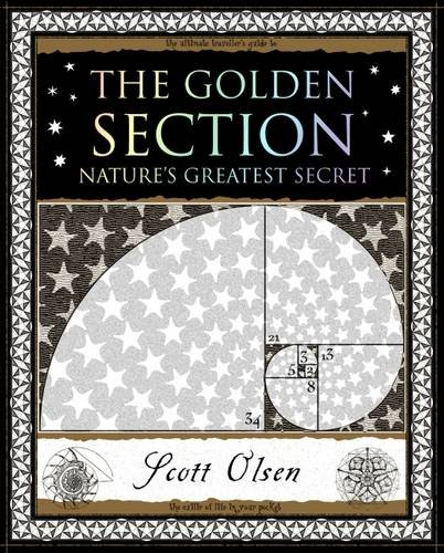 9781904263470: Golden Section: Nature's Greatest Secret (Wooden Books Gift Book)