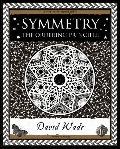 9781904263517: Symmetry: The Ordering Principle (Wooden Books Gift Book)