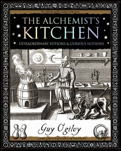 9781904263524: The Alchemist's Kitchen: Extraordinary Potions and Curious Notions (Wooden Books Gift Book)