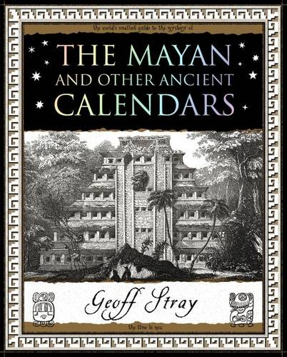 The Mayan and Other Ancient Calendars: Stray, Geoff