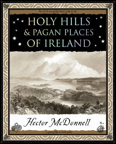 Holy Hills and Pagan Places of Ireland: McDonnell, Hector