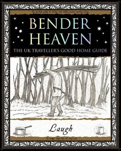 Bender Heaven: The UK Traveller's Good Home Guide: