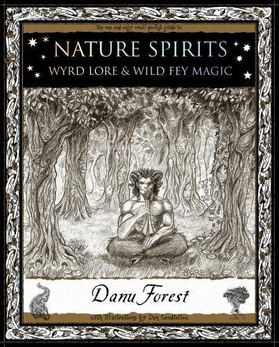 9781904263821: Nature Spirits: Wyrd Lore and Wild Fey Magic (Wooden Books Gift Book)