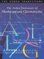 9781904271024: The Arden Dictionary of Shakespeare Quotations (Arden Shakespeare)
