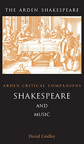 9781904271710: Shakespeare And Music: Arden Critical Companions