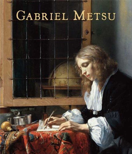 Gabriel Metsu, Rediscovered Master of the Dutch Golden Age: Metsu, Gabriel; Waiboer, Adriaan (eds.)