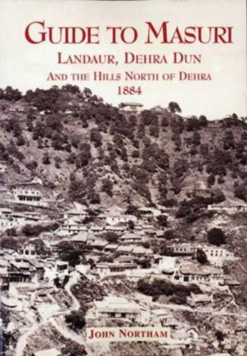 9781904289371: Guide to Masuri: Landaur, Dehra Dun and the Hills North of Dehra 1884