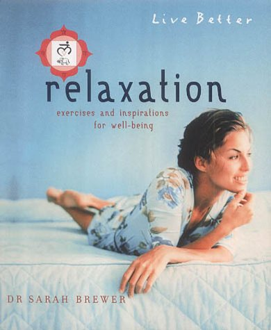 9781904292074: Relaxation: Exercises and Inspirations for Well-being (Live Better S.)