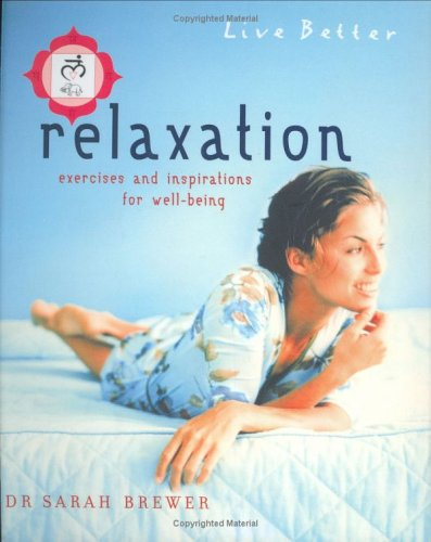9781904292074: Relaxation: Exercises and Inspirations for Well-being (Live Better)