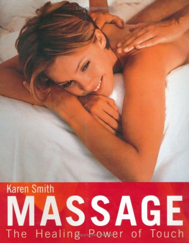 9781904292098: Massage: The Healing Power of Touch
