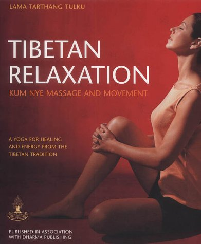 9781904292173: Tibetan Relaxation: Kum Nye Massage and Movement - A Yoga for Healing and Energy from the Tibetan Tradition
