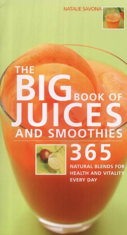 9781904292234: The Big Book of Juices and Smoothies: 365 Natural Blends for Health and Vitality Every Day