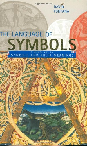 9781904292258: The Language of Symbols: A Visual Key to Symbols and Their Meanings