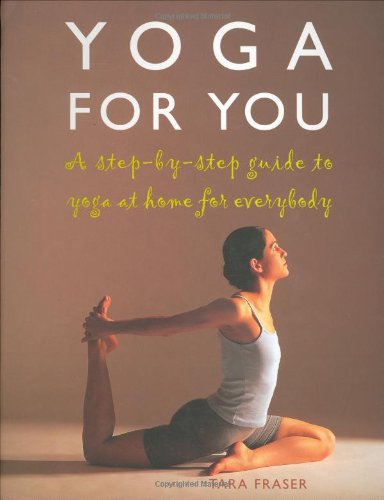 9781904292272: Yoga for You: A Step-by-step Guide to Yoga at Home for Everybody
