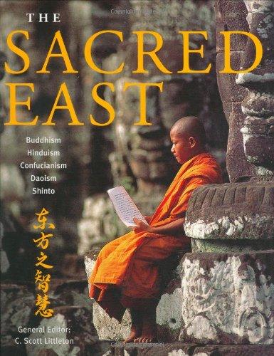 The Sacred East: Hinduism, Buddhism, Confucianism, Daoism,: C. Scott Littleton