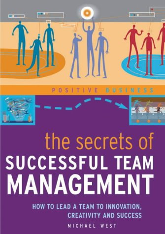 9781904292968: The Secrets of Successful Team Management: How to Lead a Team to Innovation, Creativity and Success