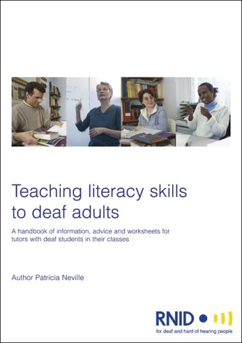 9781904296140: Teaching Literacy Skills to Deaf Adults: A Handbook of Information, Advice and Worksheets for Tutors with Deaf Students in Their Classes