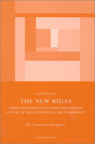 9781904298465: The New Rules: Use Information to Unleash the Hidden Capital in the Extended Value Community