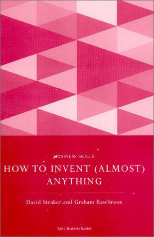 9781904298878: How to Invent (Almost) Anything (Spiro Business Guides)