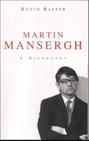 Martin Mansergh: A Biography: Kevin Rafter