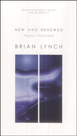 New and Renewed: Poems 1967-2004: Brian Lynch