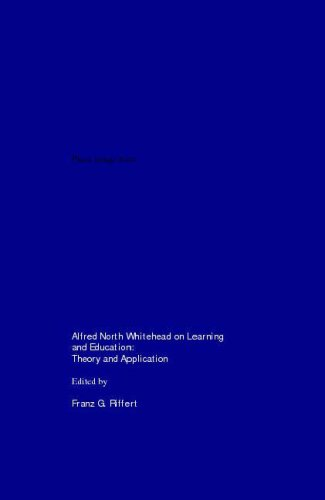 9781904303572: Alfred North Whitehead on Learning and Education: Theory and Application
