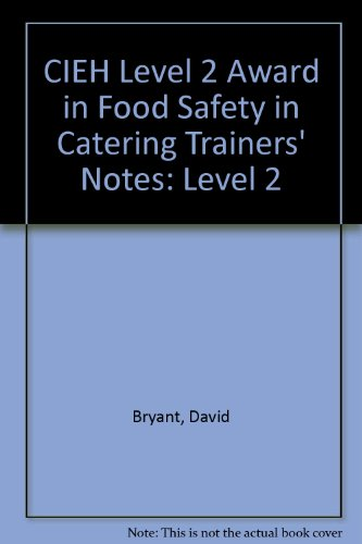 CIEH Level 2 Award in Food Safety in Catering Trainers' Notes: Level 2 (9781904306474) by David Bryant