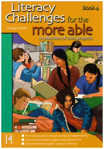 Literacy Challenges for the More Able: A Collection of Mini Projects: Bk. 4: Moore, Shelagh