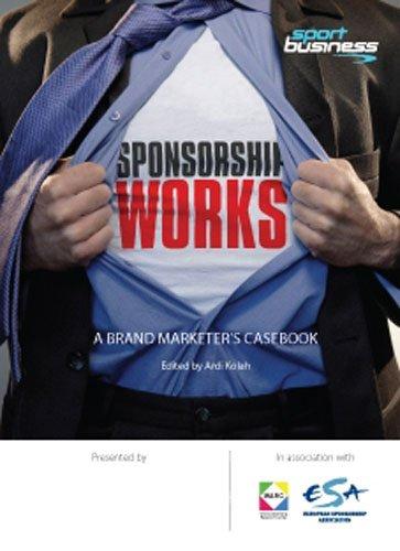 Sponsorship Works: A Brand Marketer's Casebook: Kolah, Ardi