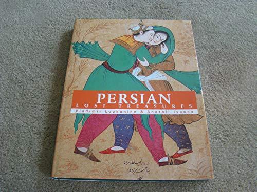 9781904310136: Persian Art: Lost Treasures