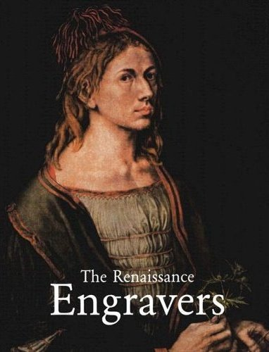 9781904310501: The Renaissance Engravers 15th-16th Century: Engravings, Etchings and Woodcuts