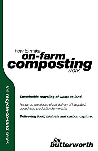 9781904312611: How To Make On Farm Composting Work. Sustainable Recycling of Waste to Land. (Recycle to Land)