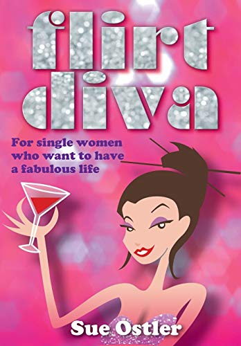 9781904312796: What Is a Flirt Diva and How Can I Become One - For Single Women Who Want to Be Bold and Sassy and Have a Fabulous Life