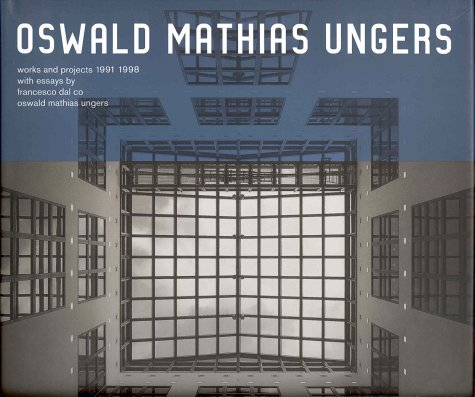 9781904313007: Oswald Mathias Ungers: Works and Projects 1991-1998: Works and Projects 1990-1998 (Electa Architecture)
