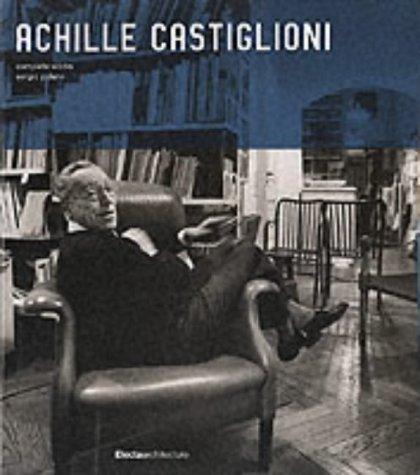 Achille Castiglioni : Complete Works: Polano, Sergio