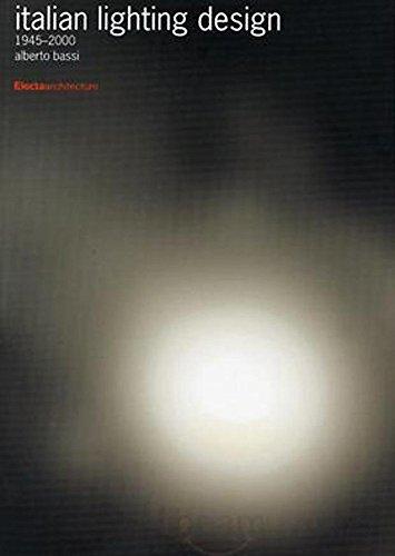 Italian Lighting Design 1945-2000: Bassi Alberto
