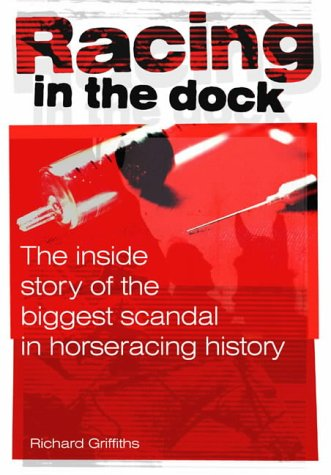 Racing in the Dock: The Inside Story: Richard Griffiths