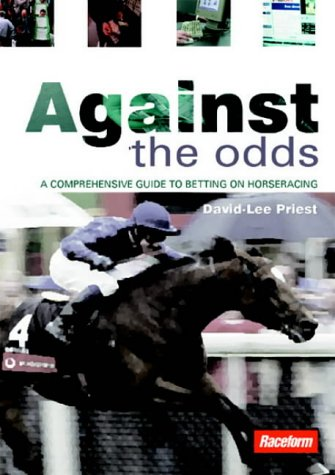 9781904317258: Against the Odds: A Comprehensive Guide to Betting on Horseracing