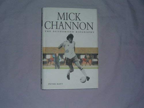 9781904317456: Mick Channon: The Authorised Biography
