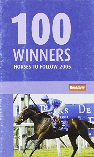 100 Winners 2005: Horses to Follow (Paperback)