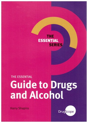 The Essential Guide to Drugs and Alcohol (Essential Series): Harry Shapiro