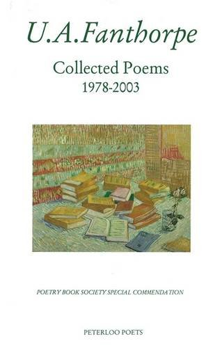 Collected Poems, 1978 - 2003: FANTHORPE, U.A