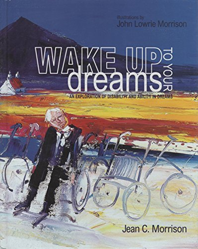 Wake up to Your Dreams: An Exploration: Jean C. Morrison
