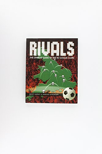 9781904328131: Rivals: The Offbeat Guide to the 92 League Clubs