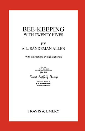 Bee-Keeping with Twenty Hives. Facsimile reprint.: Arthur Leonard Sandeman-Allen