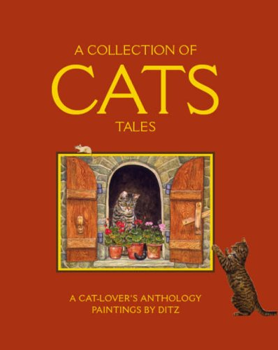 9781904332305: A Collection Of Cats Tales: Paintings by Ditz: A Cat-lover's Anthology