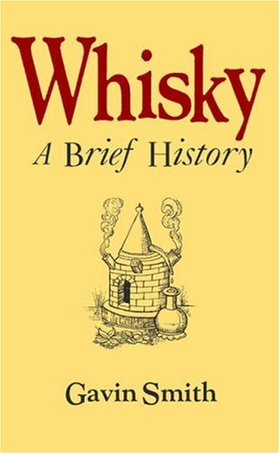9781904332695: Whisky: A Brief History
