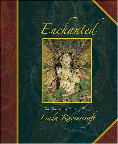 9781904332886: Enchanted: Faery & Fantasy Art of Linda Ravenscroft, The: The Faery and Fantasy Art of Linda Ravenscroft