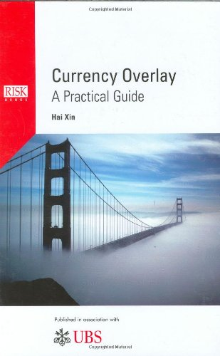 Currency Overlay: A Practical Guide: Hai Xin