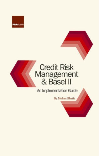 Credit Risk Management and Basel: An Implementation: Mohan Bhatia